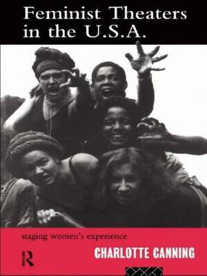 Feminist Theatres in the USA by Charlotte Canning image