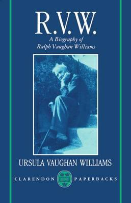 RVW: A Biography of Ralph Vaughan Williams by Ursula Vaughan Williams