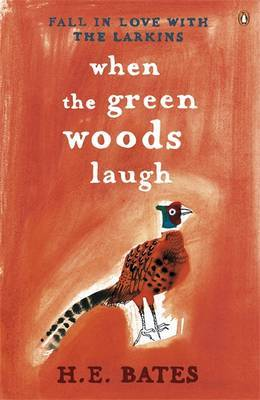 When the Green Woods Laugh by H.E. Bates