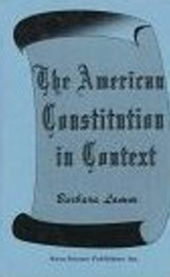 American Constitution in Context by Barbara Lamm