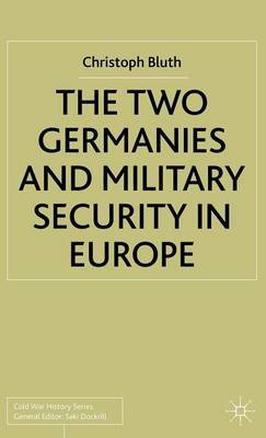 The Two Germanies and Military Security in Europe by Christoph Bluth image