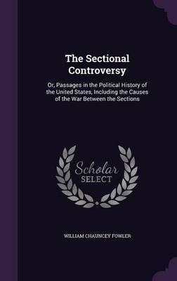 The Sectional Controversy by William Chauncey Fowler image