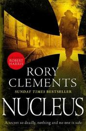 Nucleus by Rory Clements