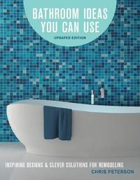 Bathroom Ideas You Can Use, Updated Edition by Chris Peterson image