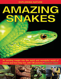Exploring Nature: Amazing Snakes by Barbara Taylor