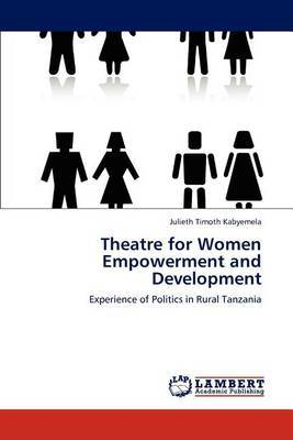 Theatre for Women Empowerment and Development by Julieth Timoth Kabyemela