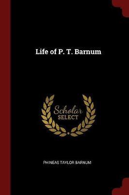 Life of P. T. Barnum by P.T.Barnum