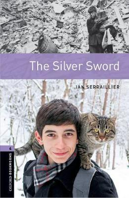 Oxford Bookworms Library: Level 4:: The Silver Sword by Ian Serrailler image