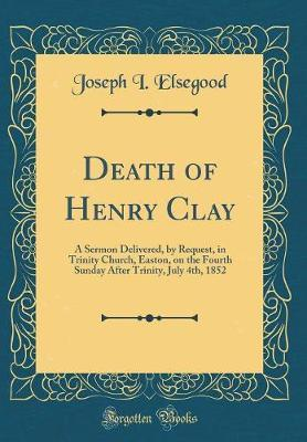 Death of Henry Clay by Joseph I Elsegood