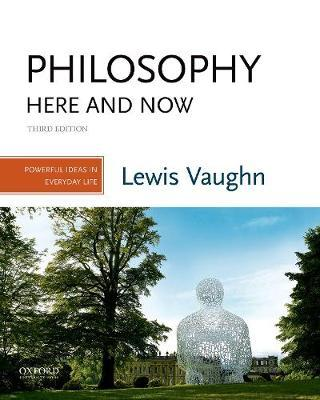 Philosophy Here and Now by Lewis Vaughn