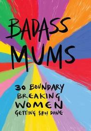Badass Mums by Sarah Firth