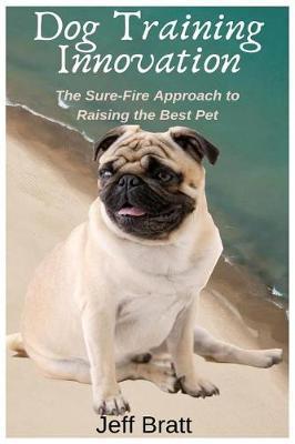 Dog Training Innovation by Jeff Bratt
