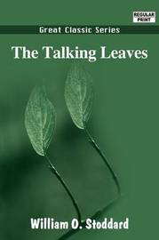 The Talking Leaves by William O Stoddard