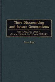 Time Discounting and Future Generations by Erhun Kula