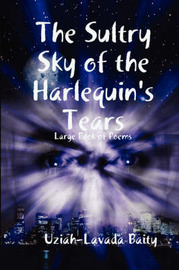 The Sultry Sky of the Harlequin's Tears by Uziah-Lavada Baity image
