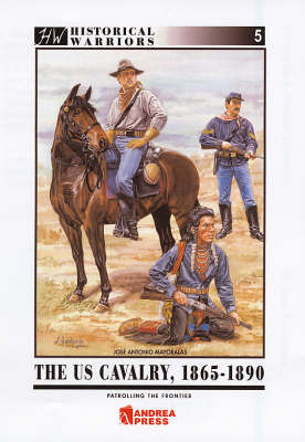 U.S. Cavalry, 1865-90 by Jose Antonio Mayoralas