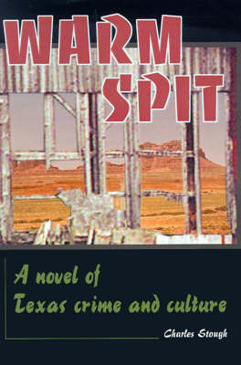Warm Spit: A Novel of Texas Crime and Culture by Charles Stough