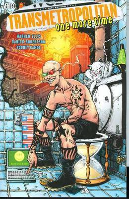 Transmetropolitan: Volume 10: One More Time by Warren Ellis