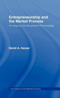 Entrepreneurship and the Market Process by David A Harper image