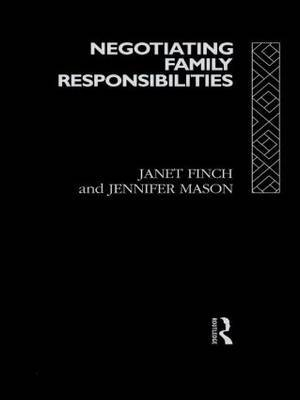 Negotiating Family Responsibilities by Jennifer Mason