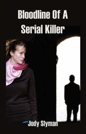 Bloodline of a Serial Killer by Jody Slyman image
