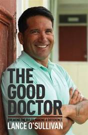 The Good Doctor by Lance O'Sullivan