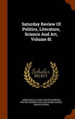 Saturday Review of Politics, Literature, Science and Art, Volume 81 by John Douglas Cook image
