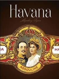 Havana Legendary Cigars by Charles Del Todesco