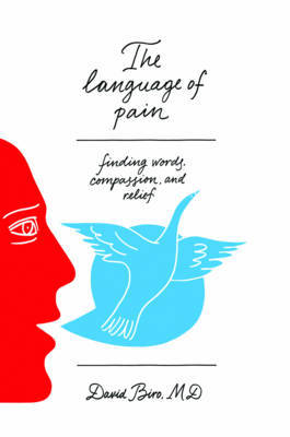The Language of Pain: Finding Words, Compassion, and Relief by David Biro image