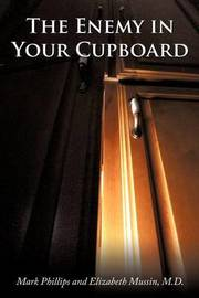 The Enemy in Your Cupboard by Mark Phillips