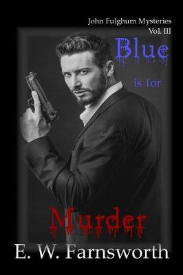 Blue Is for Murder by E W Farnsworth
