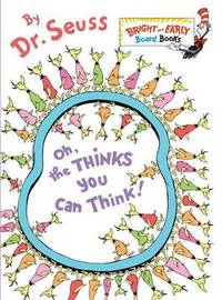 Oh, the Thinks You Can Think! by Dr Seuss image