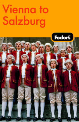 Fodor's Vienna to Salzburg by Fodor Travel Publications