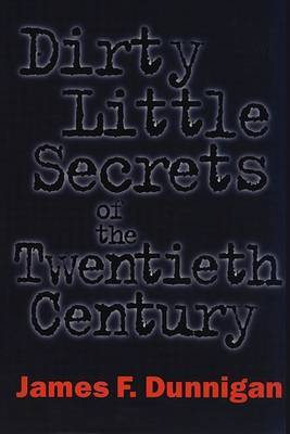 Dirty Little Secrets of the Twentieth Century by James F. Dunnigan image