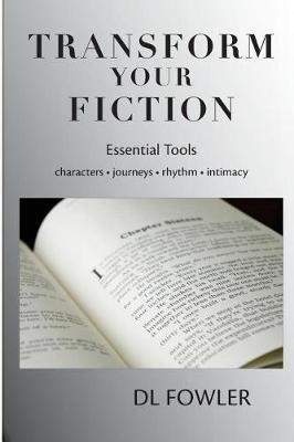 Transform Your Fiction by D L Fowler image