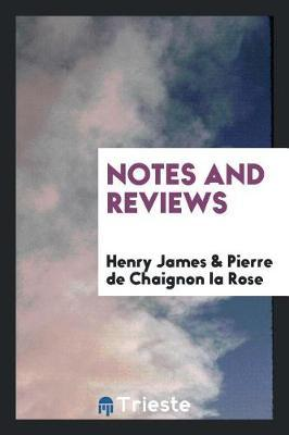 Notes and Reviews by Henry James