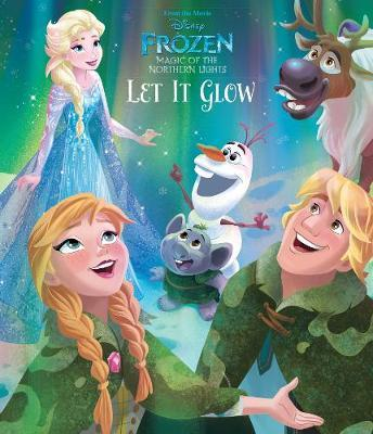 Disney Frozen Magic of the Northern Lights Let It Glow by Suzanne Francis