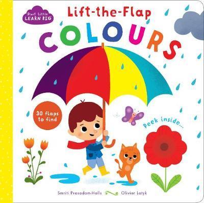 Start Little Learn Big Lift-the-Flap Colours by Smriti Prasadam-Halls image