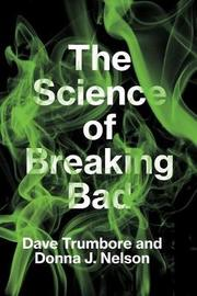 The Science of Breaking Bad by Dave Trumbore