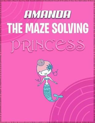 Amanda the Maze Solving Princess by Doctor Puzzles