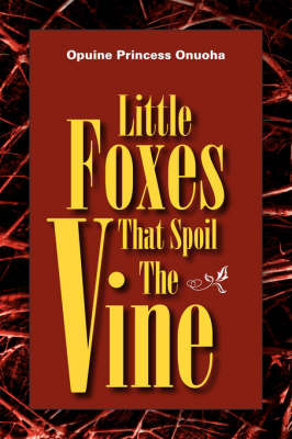 Little Foxes That Spoil the Vine by Opuine Princess Onuoha image