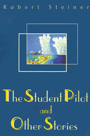 The Student Pilot and Other Stories by Robert Steiner image