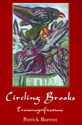 Circling Brooks: Transmogrifications by Mr. Patrick Barron image