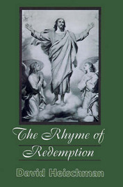 The Rhyme of Redemption by David Heischman