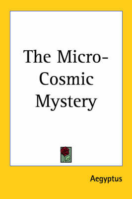 The Micro-Cosmic Mystery by Aegyptus