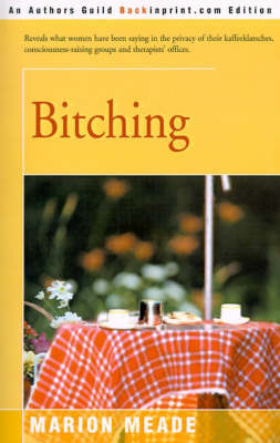 Bitching by Marion Meade