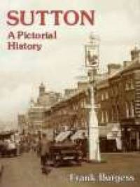 Sutton A Pictorial History by Frank Burgess image