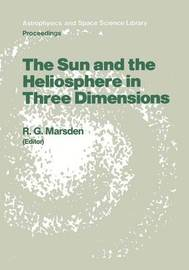 The Sun and the Heliosphere in Three Dimensions