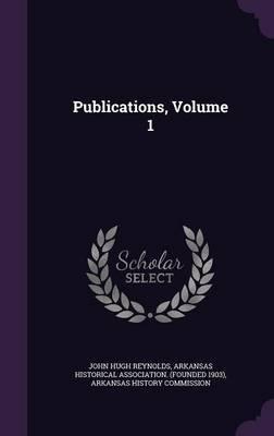 Publications, Volume 1 by John Hugh Reynolds image
