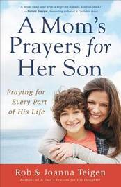 A Mom's Prayers for Her Son by Rob Teigen